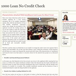 1000 loan no credit check: Characteristics Attached With Installment Cash Loans For Short Term!