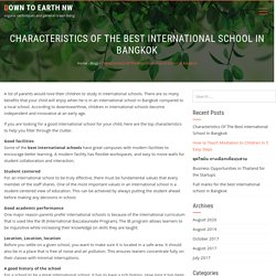 Characteristics Of The Best International School In Bangkok - Down To Earth NW