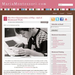 The Five Characteristics of Play—And of Montessori Work — Maria Montessori