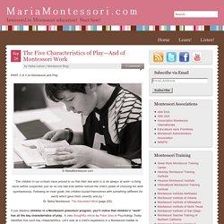 The Five Characteristics of Play—And of Montessori Work — Maria Montessori