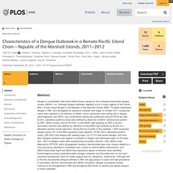 PLOS 30/09/14 Characteristics of a Dengue Outbreak in a Remote Pacific Island Chain – Republic of the Marshall Islands, 2011–2012