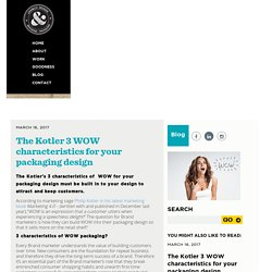 Kotler's 3 WOW's characteristics for your packaging design
