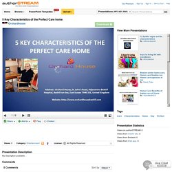 5 Key Characteristics of the Perfect Care Home