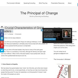 10 Crucial Characteristics of Great Leaders – The Principal of Change