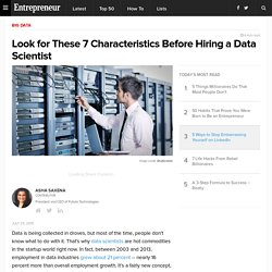 Look for These 7 Characteristics Before Hiring a Data Scientist