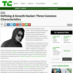 Defining A Growth Hacker: Three Common Characteristics