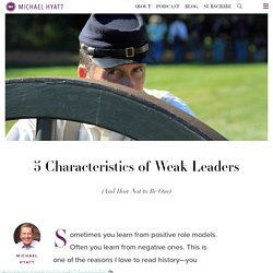 5 Characteristics of Weak Leaders (and How Not to Be One)