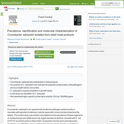 Food Control Volume 53, July 2015, Prevalence, identification and molecular characterization of Cronobacter sakazakii isolated from retail meat products