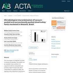 ACTA VETERINARIA BRASILICA 14/03/19 Microbiological characterization of vacuum-packed and conventionally packed sliced turkey hams marketed in Mossoró, Brazil