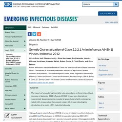 CDC EID - - Avril 2014 - Au sommaire notamment: Genetic Characterization of Clade 2.3.2.1 Avian Influenza A(H5N1) Viruses, Indonesia, 2012
