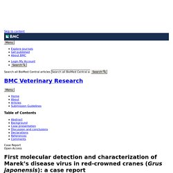 BMC VETERINARY RESEARCH 03/04/18 First molecular detection and characterization of Marek's disease virus in red-crowned cranes (Grus japonensis): a case report
