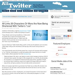 "All Links 20 Characters Or More Are Now Being Shortened With Twitter's ""t.co"""