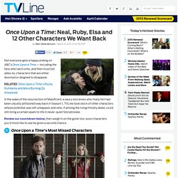 'Once Upon a Time' Characters We Want Brought Back — Neal, Graham Ruby, Elsa