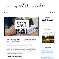 4 Super Easy Ways To Create Characters For Short Stories – Writers Write
