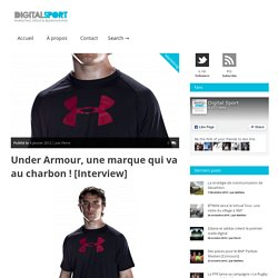 Under Armour, une marque qui va au charbon ! [Interview] — Digital Sport