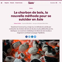 Le charbon de bois, la nouvelle méthode pour se suicider en Asie