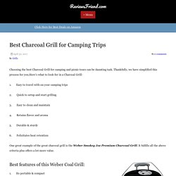 Best Charcoal Grill for Camping Trips