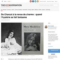 De Charcot àlarevue decharme: quand l'hystérie sefait fantasme