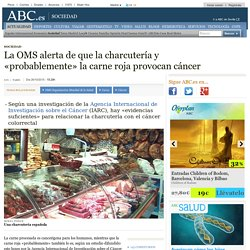 La OMS alerta de que la charcutería y «probablemente» la carne roja provocan cáncer