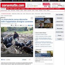 CORSE MATIN 09/03/12 La charcuterie corse décroche enfin l'appellation d'origine contrôlée