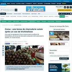 LE PARISIEN 08/05/15 Corse : une tonne de charcuterie saisie après un cas de trichinellose