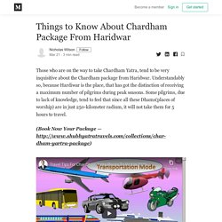 Things to Know About Chardham Package From Haridwar