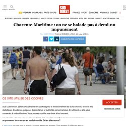 Charente-Maritime: on ne se balade pas à demi-nu impunément