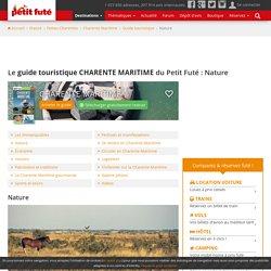 CHARENTE MARITIME, guide touristique Petit Futé : Nature