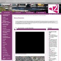 Bercy-Charenton, un projet métropolitain