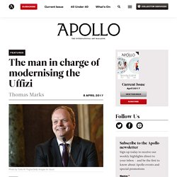 The man in charge of modernising the Uffizi