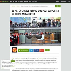 60 kg, la charge record que peut supporter le drone Megacopter