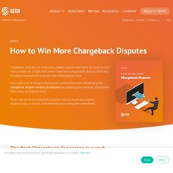 Chargeback Disputes? This guide will help you win more of them!