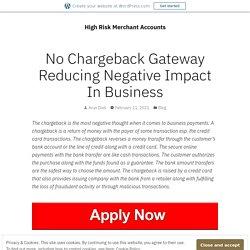 No Chargeback Gateway Reducing Negative Impact In Business – High Risk Merchant Accounts