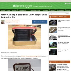 Make A Cheap &Easy Solar USB Charger With An Altoids Tin : TreeHugger - StumbleUpon
