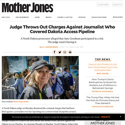 Judge Throws Out Charges Against Journalist Who Covered Dakota Access Pipeline