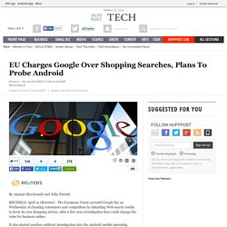 EU Charges Google Over Shopping Searches, Plans To Probe Android