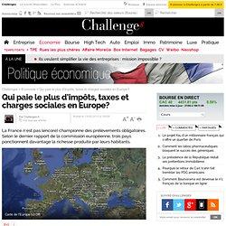 Qui paie le plus d'impôts, taxes et charges sociales en Europe?