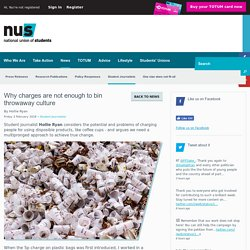 Why charges are not enough to bin throwaway culture: News: www.nus.org.uk