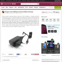 Chargeur micro-USB pour tous les mobiles en Europe