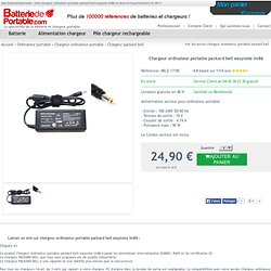 Chargeur ordinateur portable packard bell easynote lm86 pas cher - 24.
