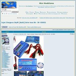 Chargeurs SkyRC [Multi] Série Imax B6 - SK-100002 (Forum Mini Modélisme)