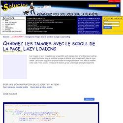 Chargez les images avec le scroll de la page. Lazy loading