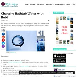 Charging Bathtub Water with Reiki