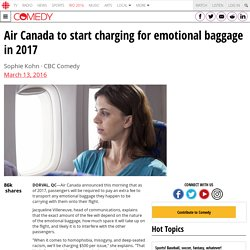 Air Canada to start charging for emotional baggage in 2017 - Funny Stuff