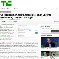 Google Begins Charging Devs $5 To List Chrome Extensions, Themes, And Apps