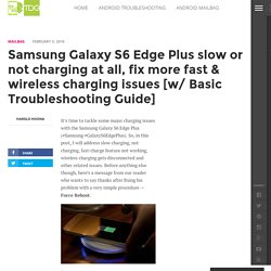Samsung Galaxy S6 Edge Plus slow or not charging at all, fix more fast & wireless charging issues [w/ Basic Troubleshooting Guide] - The Droid Guy