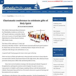 Charismatic conference to celebrate gifts of Holy Spirit - Catholic Philly