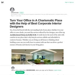 Turn your Office in a Charismatic Place with the Help of Best Corporate Interior Designers
