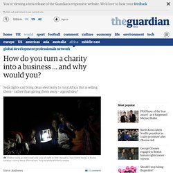 How do you turn a charity into a business ... and why would you?
