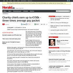 Charity chiefs earn up to €150k - 2011